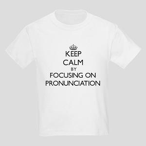 Keep Calm by focusing on Pronunciation T-Shirt