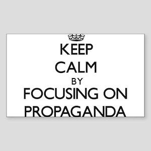 Keep Calm by focusing on Propaganda Sticker