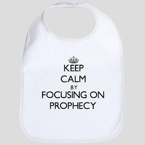 Keep Calm by focusing on Prophecy Bib
