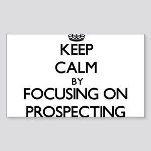 Keep Calm by focusing on Prospecting Sticker