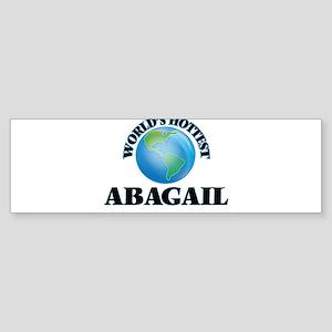 World's Hottest Abagail Bumper Sticker