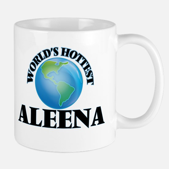 World's Hottest Aleena Mugs