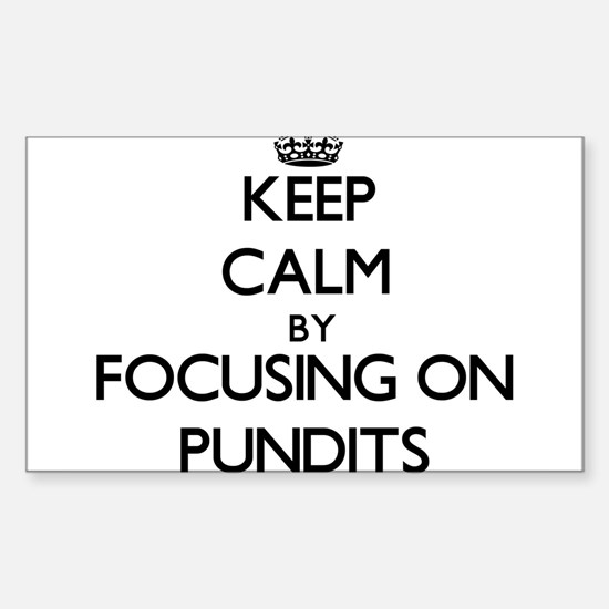 Keep Calm by focusing on Pundits Decal