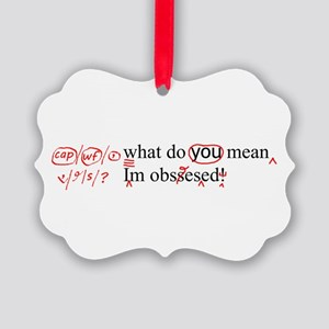 Obsessed Ornament