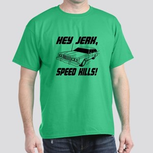 Hey Jerk Speed Kills Dark T-Shirt