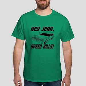Hey Jerk Speed Kills Dark T-Shirt