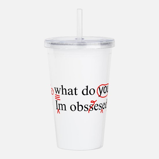 Obsessed Acrylic Double-wall Tumbler