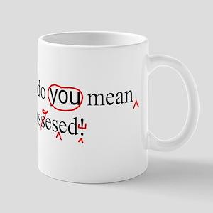 Obsessed Mugs