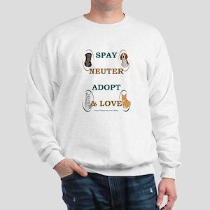 SPAY/NEUTER/ADOPT/LOVE Sweatshirt