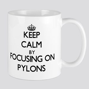 Keep Calm by focusing on Pylons Mugs