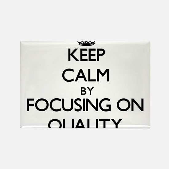 Keep Calm by focusing on Quality Magnets