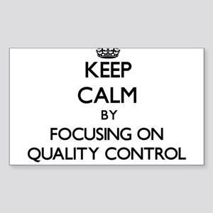 Keep Calm by focusing on Quality Control Sticker