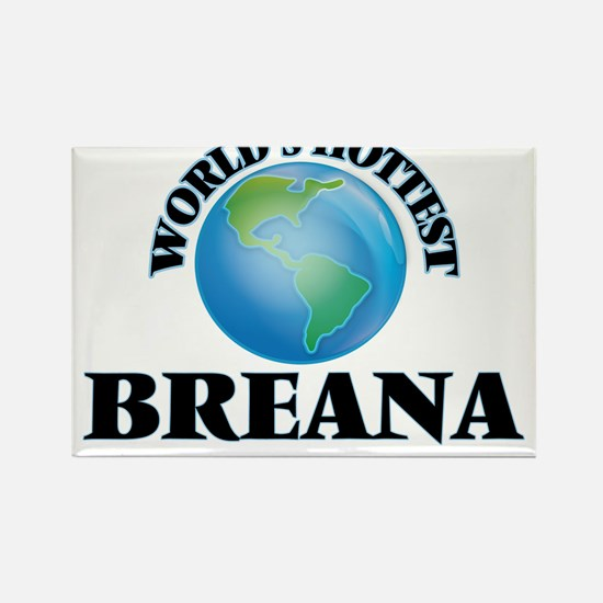 World's Hottest Breana Magnets