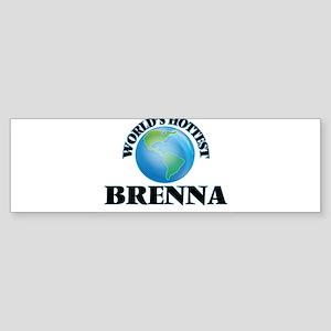 World's Hottest Brenna Bumper Sticker