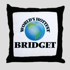 World's Hottest Bridget Throw Pillow