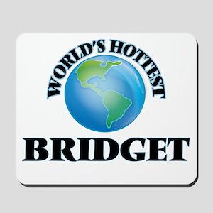 World's Hottest Bridget Mousepad