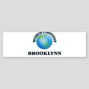 World's Hottest Brooklynn Bumper Sticker