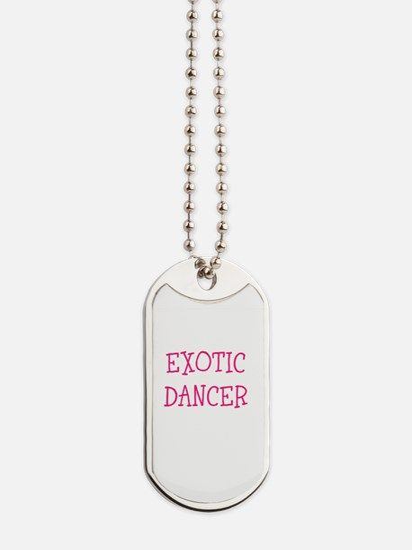 EXOTIC DANCER Dog Tags