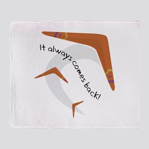 It Always Comes Back! Throw Blanket