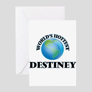 World's Hottest Destiney Greeting Cards