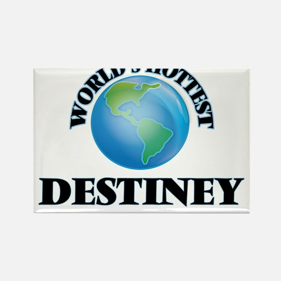 World's Hottest Destiney Magnets