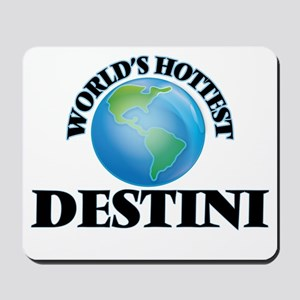 World's Hottest Destini Mousepad