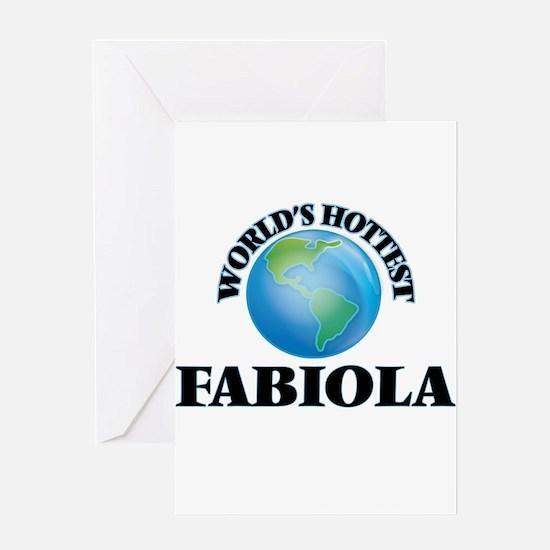 World's Hottest Fabiola Greeting Cards