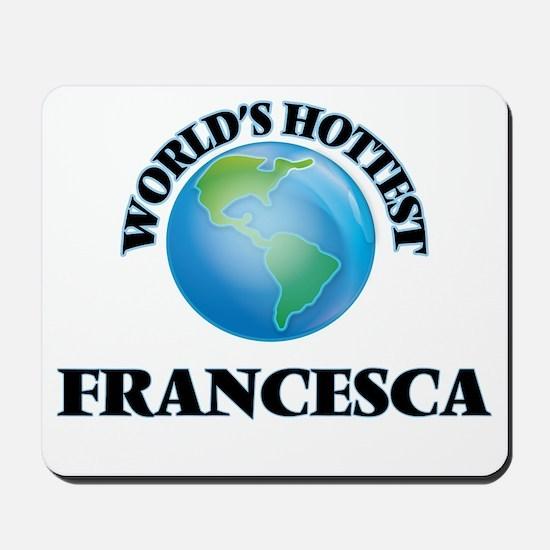 World's Hottest Francesca Mousepad