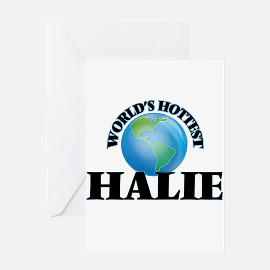 World's Hottest Halie Greeting Cards
