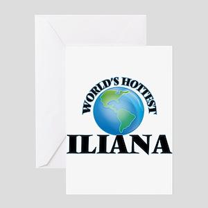 World's Hottest Iliana Greeting Cards