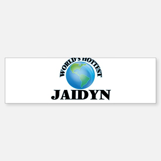World's Hottest Jaidyn Bumper Bumper Bumper Sticker