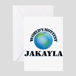 World's Hottest Jakayla Greeting Cards