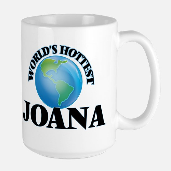 World's Hottest Joana Mugs