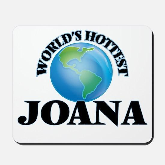 World's Hottest Joana Mousepad