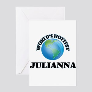 World's Hottest Julianna Greeting Cards