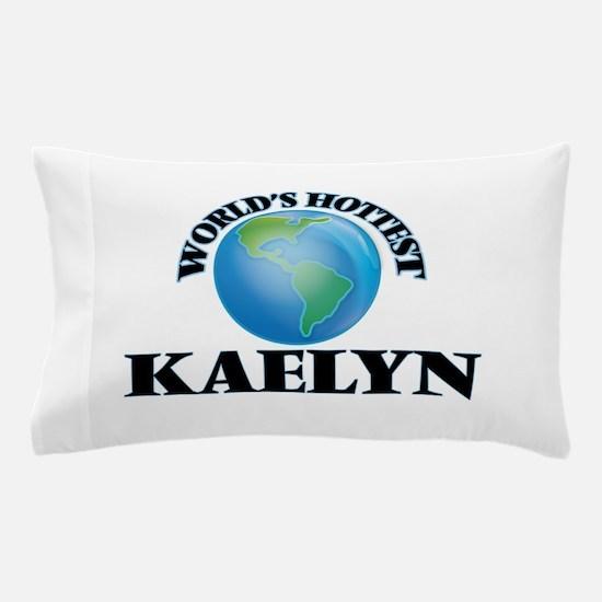 World's Hottest Kaelyn Pillow Case