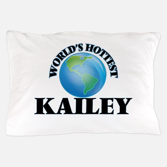 World's Hottest Kailey Pillow Case