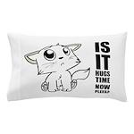 Hugs Time Pillow Case