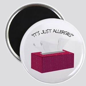 It's Just Allergies Magnets