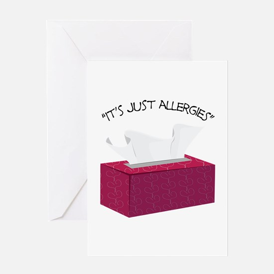 It's Just Allergies Greeting Cards