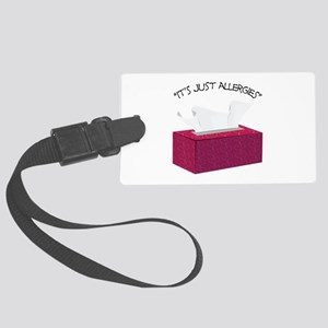 It's Just Allergies Luggage Tag