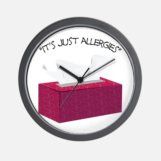 It's Just Allergies Wall Clock