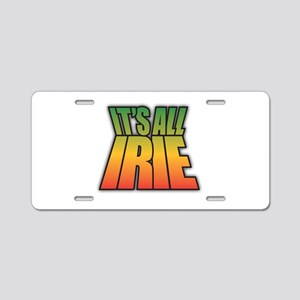 Its All IRIE Aluminum License Plate