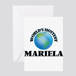 World's Hottest Mariela Greeting Cards