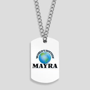 World's Hottest Mayra Dog Tags