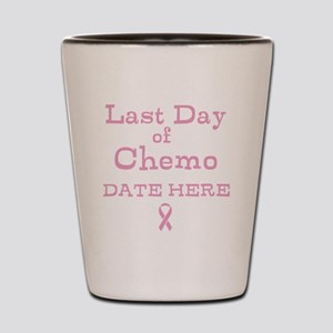Last Day of Chemo Shot Glass