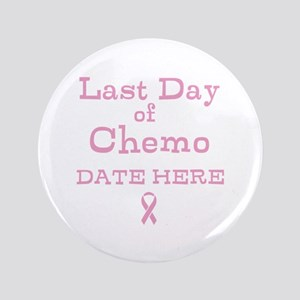 "Last Day of Chemo 3.5"" Button"