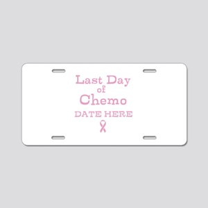 Last Day of Chemo Aluminum License Plate