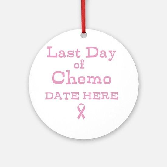 Last Day of Chemo Ornament (Round)