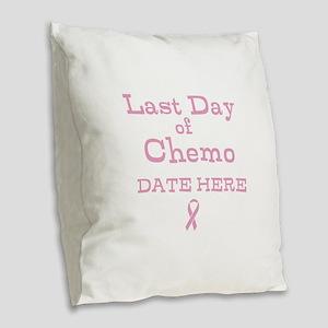 Last Day of Chemo Burlap Throw Pillow